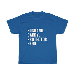 Husband. Daddy. Protector. Hero.