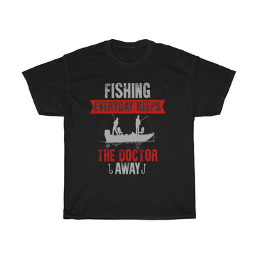 Fishing everyday keeps - ShirtShopEurope