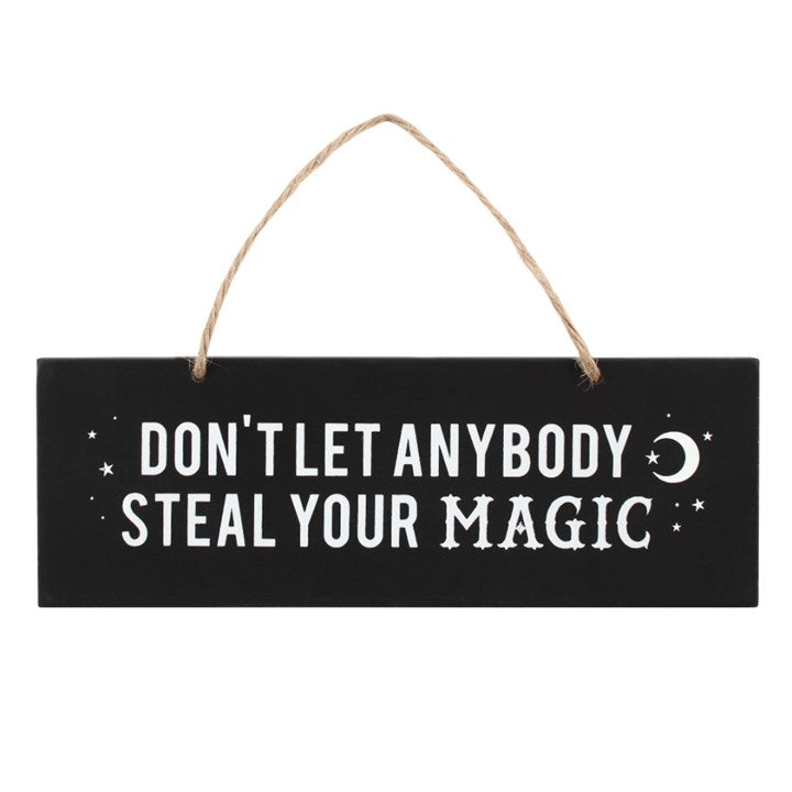 DON'T LET ANYBODY STEAL YOUR MAGIC WALL SIGN