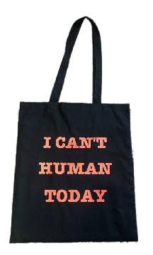 I Can't Human Today Print Tote Bag