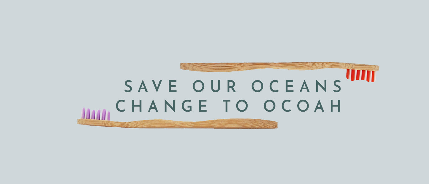 Save our oceans by changing to bamboo toothbrush from Ocoah