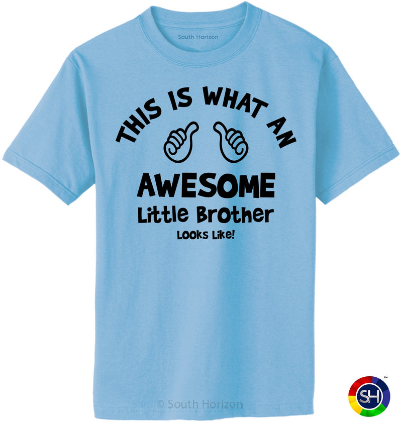 This is What an AWESOME LITTLE BROTHER Looks Like Adult T-Shirt