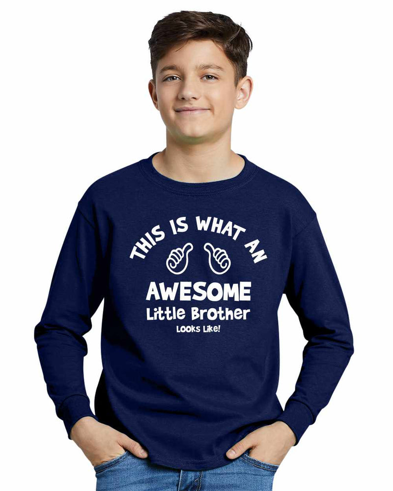 This is What an AWESOME LITTLE BROTHER Looks Like on Youth Long Sleeve Shirt