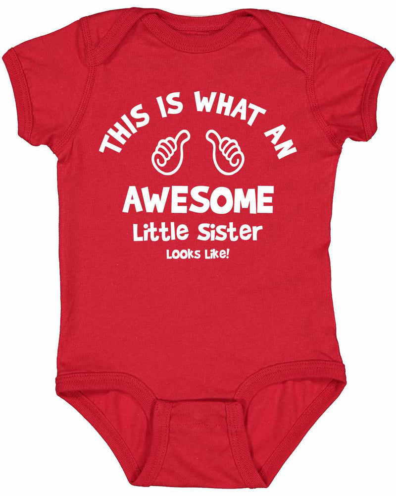 This is What an AWESOME LITTLE SISTER Looks Like Infant BodySuit