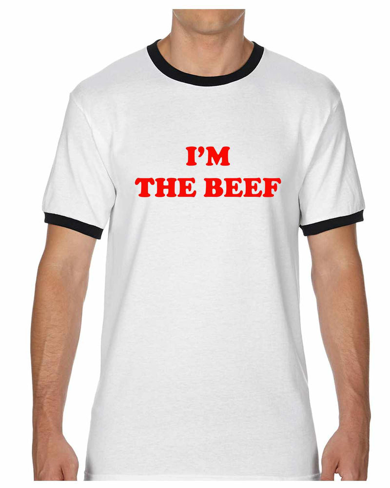 I'm The Beef Ringer Tee