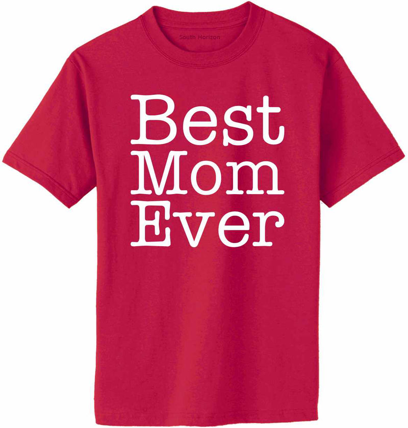 Best Mom Ever Adult T-Shirt