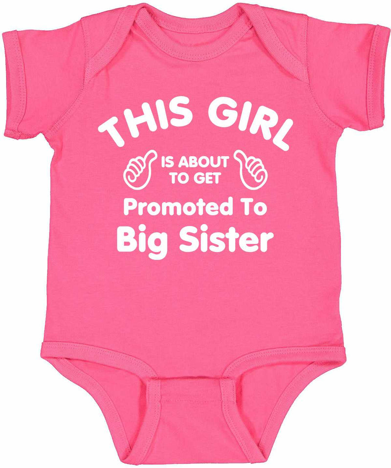 This Girl is About To Get Promoted To Big Sister Infant BodySuit