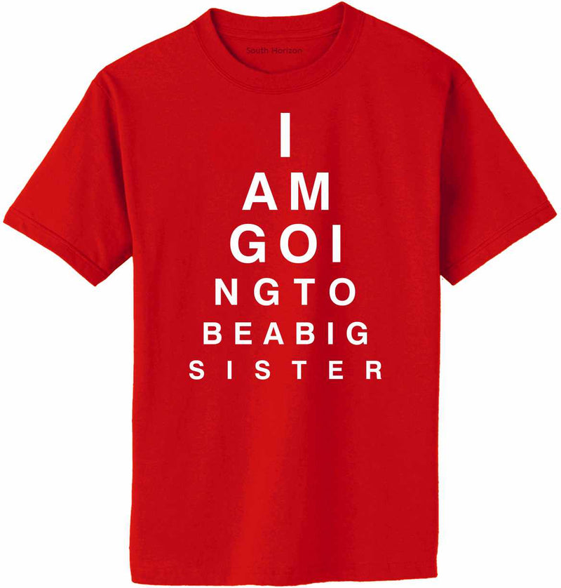 I AM GOING TO BE BIG SISTER EYE CHART Adult T-Shirt