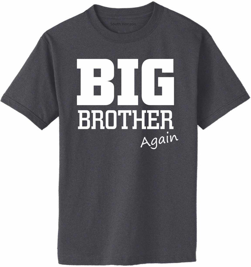Big Brother - Again Adult T-Shirt