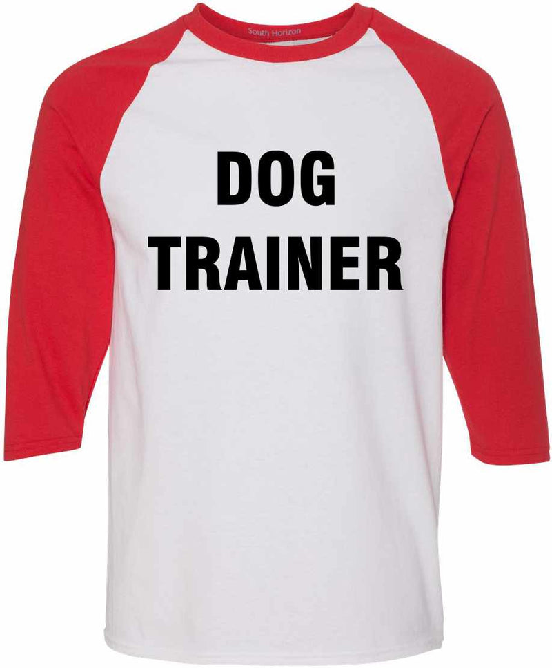 DOG TRAINER on Adult Baseball Shirt