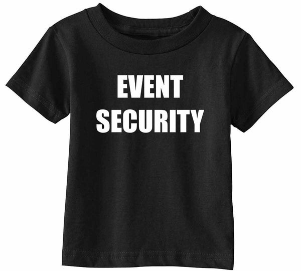 EVENT SECURITY Infant Toddler Shirt