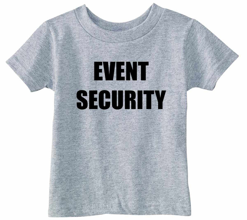 EVENT SECURITY Infant Toddler Shirt - Heather Gray / Infant-12M - Heather Gray / Infant-18M - Heather Gray / Toddler-2T - Heather Gray / Toddler-3T - Heather Gray / Toddler-4T - Heather Gray / Toddler-5/6 - Heather Gray / Toddler-7