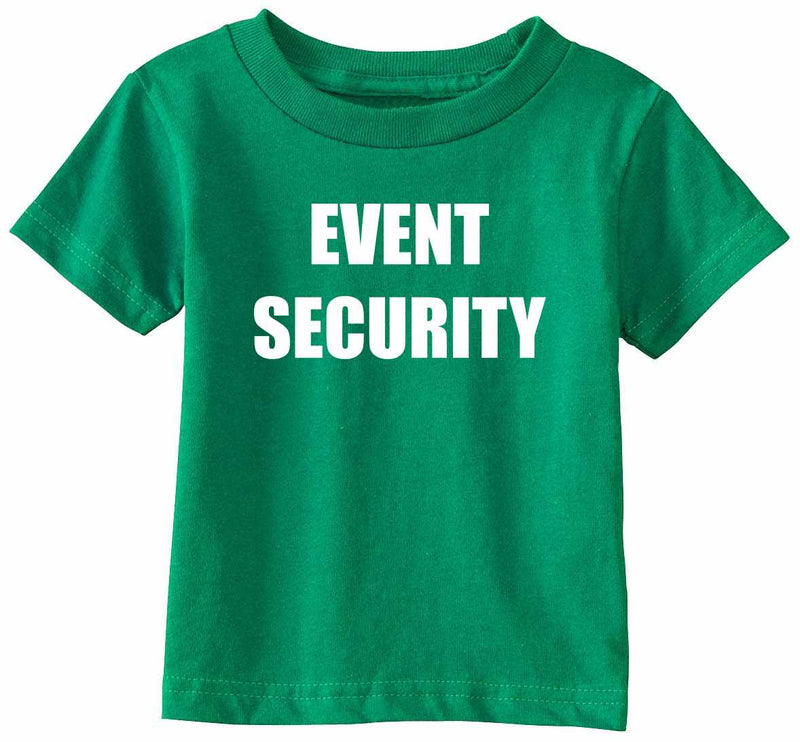 EVENT SECURITY Infant Toddler Shirt - Kelly Green / Infant-12M - Kelly Green / Infant-18M - Kelly Green / Toddler-2T - Kelly Green / Toddler-3T - Kelly Green / Toddler-4T - Kelly Green / Toddler-5/6 - Kelly Green / Toddler-7
