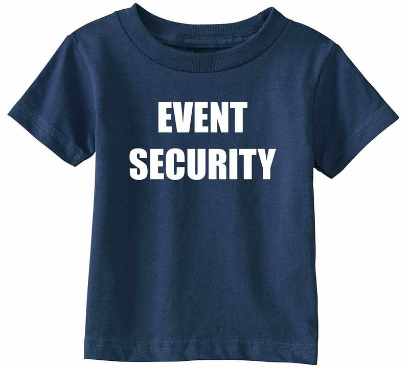 EVENT SECURITY Infant Toddler Shirt - Navy Blue / Infant-12M - Navy Blue / Infant-18M - Navy Blue / Toddler-2T - Navy Blue / Toddler-3T - Navy Blue / Toddler-4T - Navy Blue / Toddler-5/6 - Navy Blue / Toddler-7