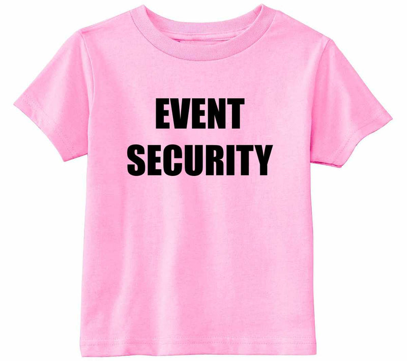 EVENT SECURITY Infant Toddler Shirt - Pink / Infant-12M - Pink / Infant-18M - Pink / Toddler-2T - Pink / Toddler-3T - Pink / Toddler-4T - Pink / Toddler-5/6 - Pink / Toddler-7