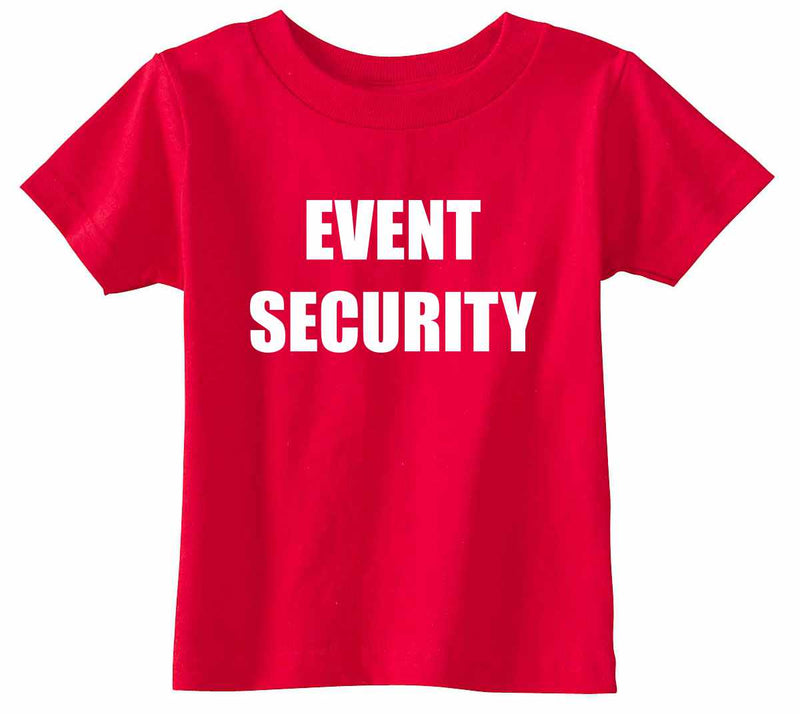 EVENT SECURITY Infant Toddler Shirt - Red / Infant-12M - Red / Infant-18M - Red / Toddler-2T - Red / Toddler-3T - Red / Toddler-4T - Red / Toddler-5/6 - Red / Toddler-7