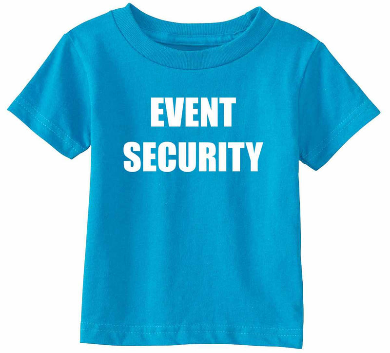 EVENT SECURITY Infant Toddler Shirt - Turquoise / Infant-12M - Turquoise / Infant-18M - Turquoise / Toddler-2T - Turquoise / Toddler-3T - Turquoise / Toddler-4T - Turquoise / Toddler-5/6 - Turquoise / Toddler-7