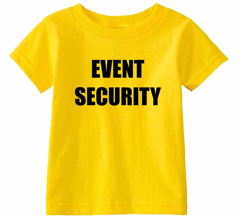 EVENT SECURITY Infant Toddler Shirt - Yellow / Infant-12M - Yellow / Infant-18M - Yellow / Toddler-2T - Yellow / Toddler-3T - Yellow / Toddler-4T - Yellow / Toddler-5/6 - Yellow / Toddler-7