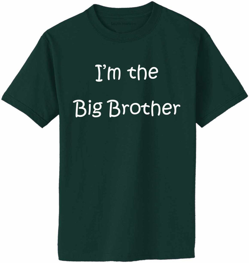 I'M THE BIG BROTHER Adult T-Shirt