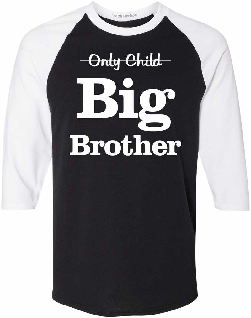 Only Child Big Brother on Adult Baseball Shirt