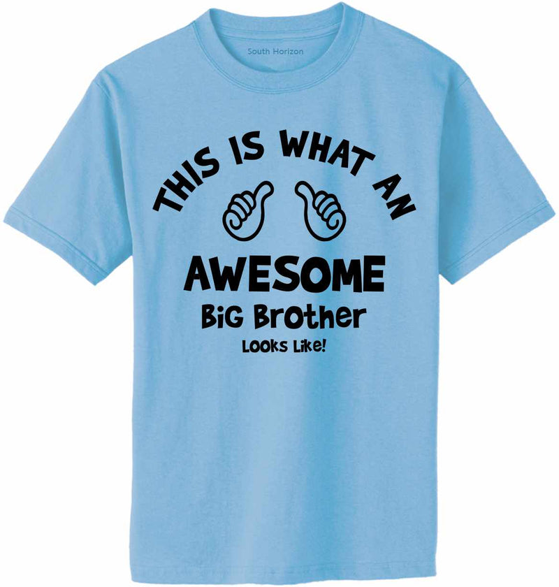 This is What an AWESOME BIG BROTHER Looks Like Adult T-Shirt