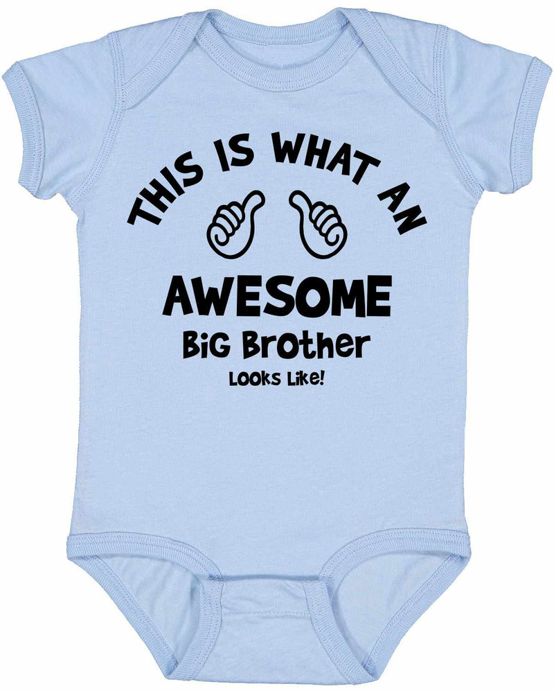 This is What an AWESOME BIG BROTHER Looks Like Infant BodySuit