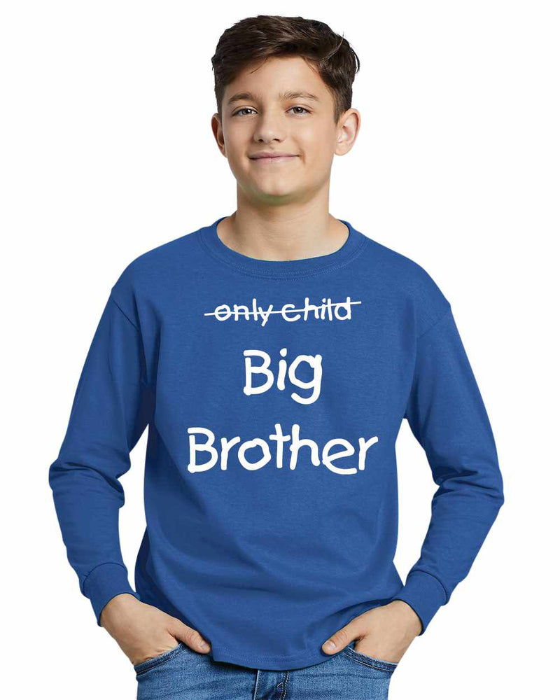 Only Child BIG BROTHER on Youth Long Sleeve Shirt