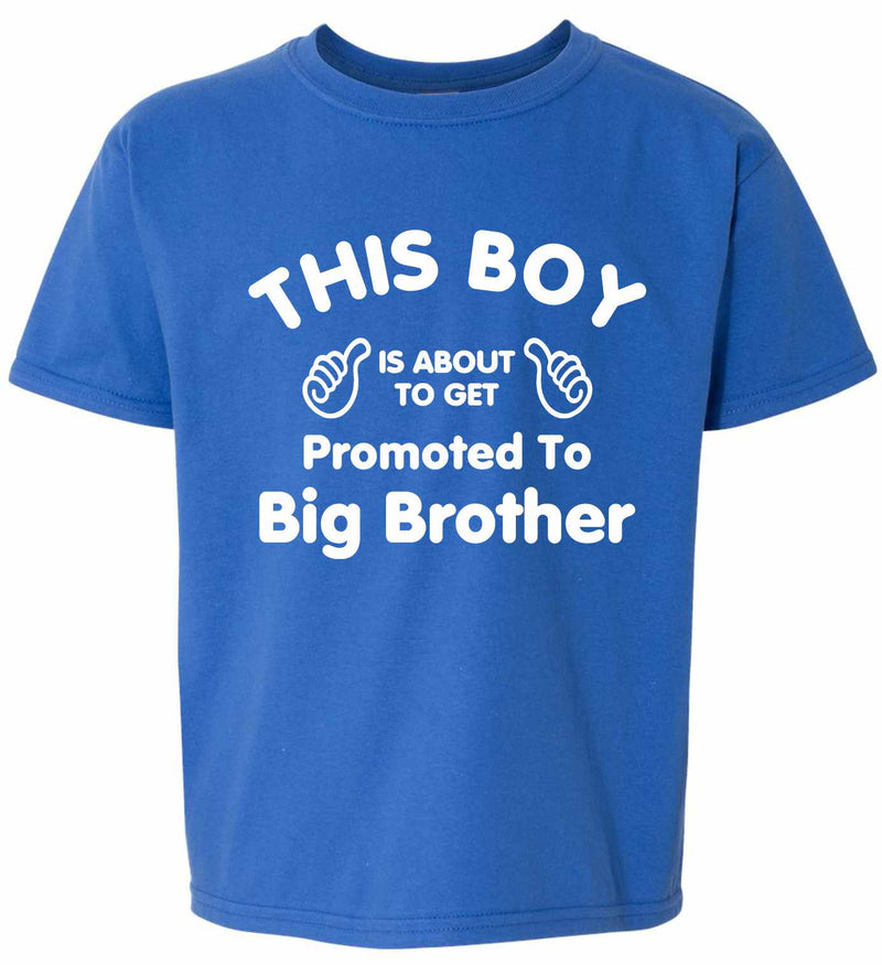 This Boy is About To Get Promoted To Big Brother on Youth T-Shirt