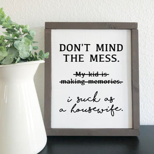 """Don't Mind the Mess"" Funny Farmhouse Sign WHOLESALE"