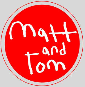 Matt and Tom