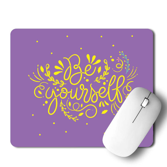 Be Your Self Mouse Pad