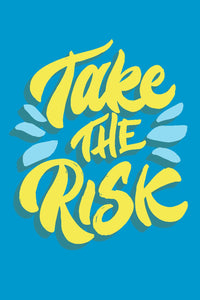 Take Risk  - Glass Framed Poster