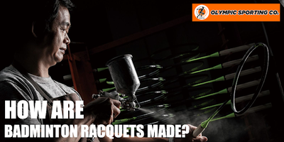 HOW ARE BADMINTON RACQUETS MADE?