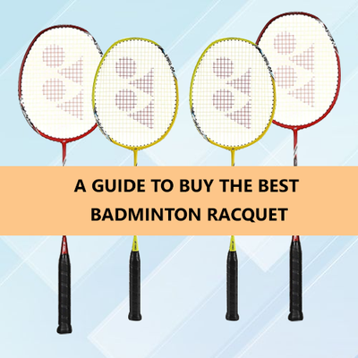 A GUIDE TO BUY THE BEST BADMINTON RACQUET