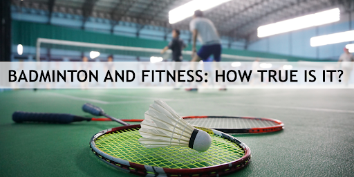 PLAYING BADMINTON FOR FITNESS