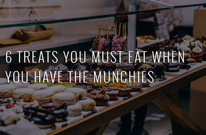 6 TREATS YOU MUST EAT WHEN YOU HAVE THE MUNCHIES