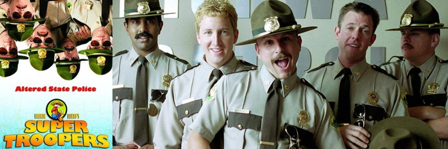 Super Troopers - Best movies to vape to