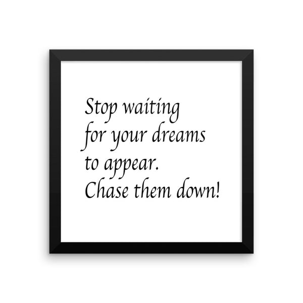 Chase your dreams Poster - Three Brothers Clothing