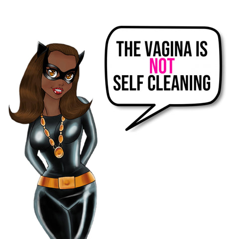the vagina is not self cleaning