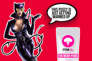Steam Her for Meno-Paws ®