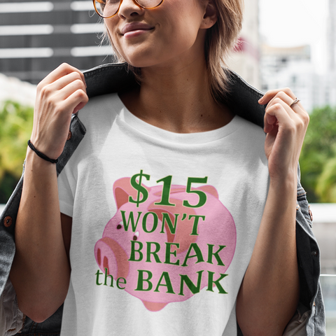 $15 minimum wage shirt
