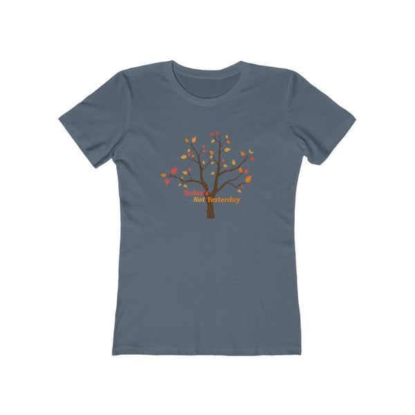 Today's Not Yesterday - Women's T-shirt