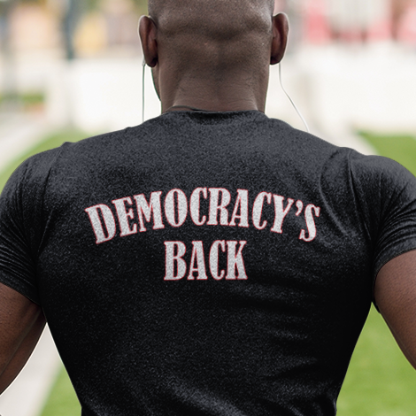 Democracy's Back t-shirt