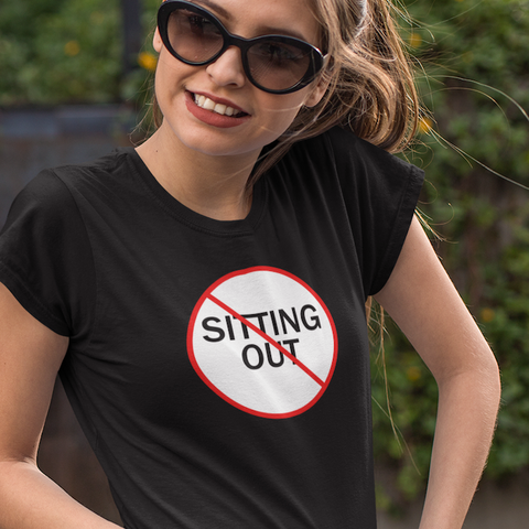 No sitting out t-shirt