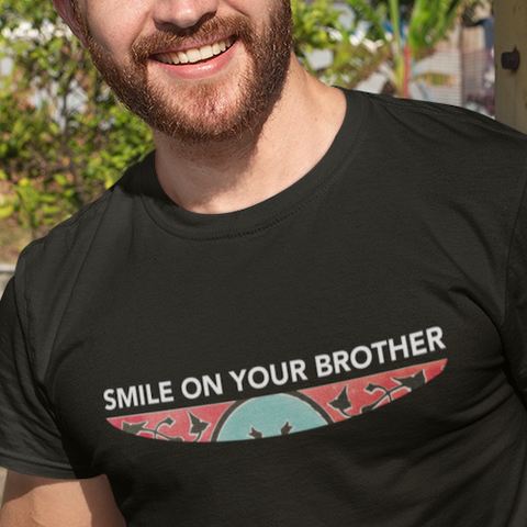 Smile on Your Brother - Unisex T-shirt