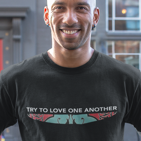 Try to love one another t-shirt