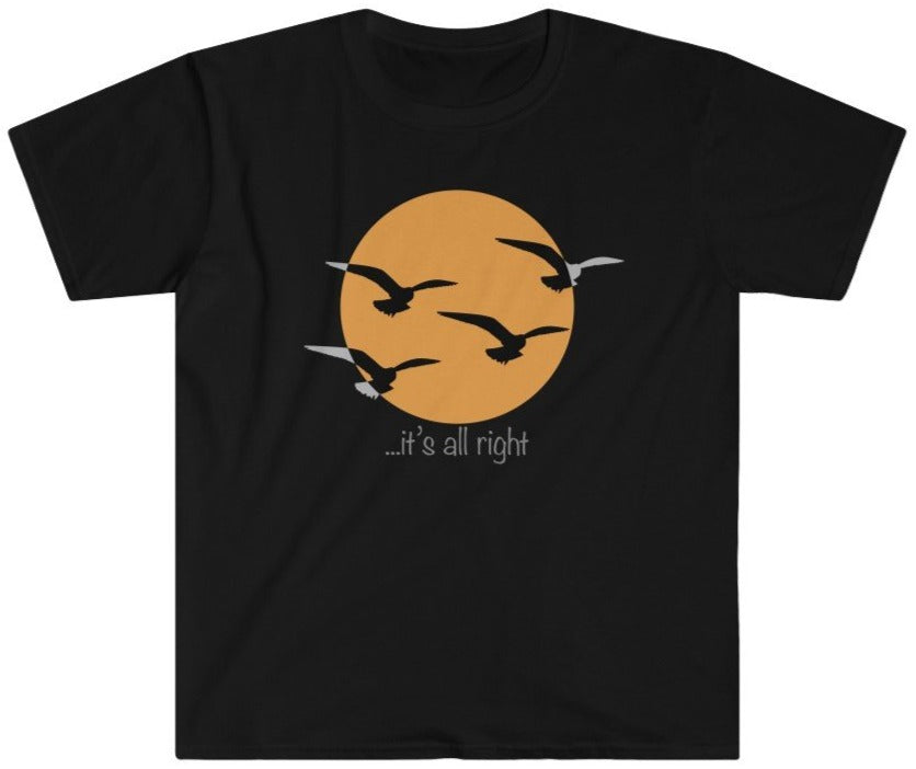 Here comes the sun, it's all right unisex t shirt