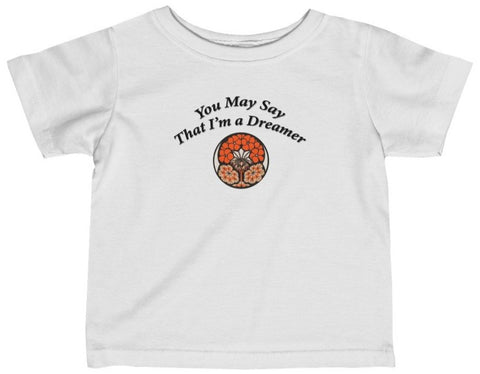 You may say that I'm a dreamer baby t-shirt