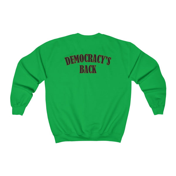 Democracy's Back - Unisex Sweatshirt
