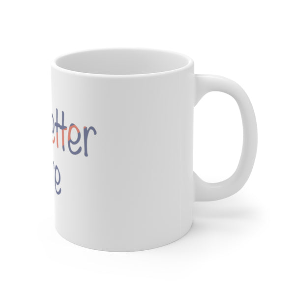 It's Better To Care - Ceramic Mug 11oz